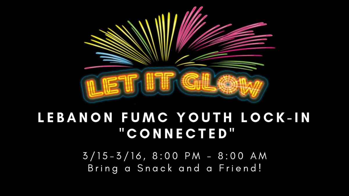 "Youth Let It Glow Lock-In (""Connected"")"