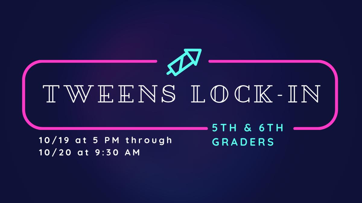 Tweens Lock-In